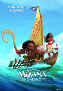 "Movie poster for the movie Moana with text saying ""Sing with Moana!"""